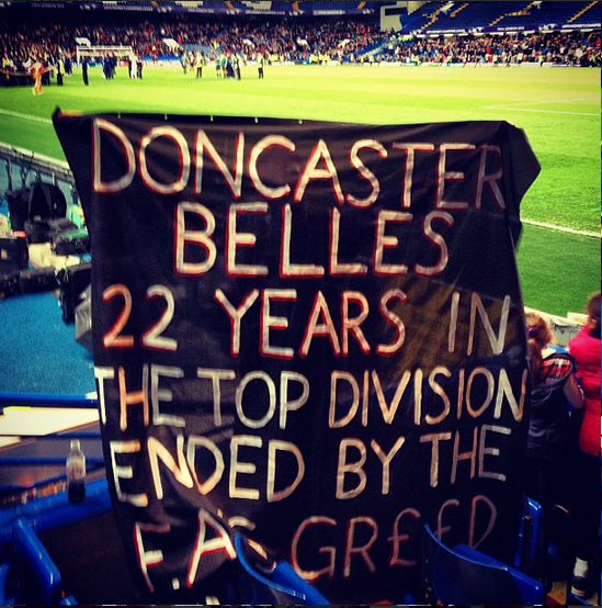 A flag in protest at Doncaster Belles 'relegation' displayed at the Women's Champions League Final